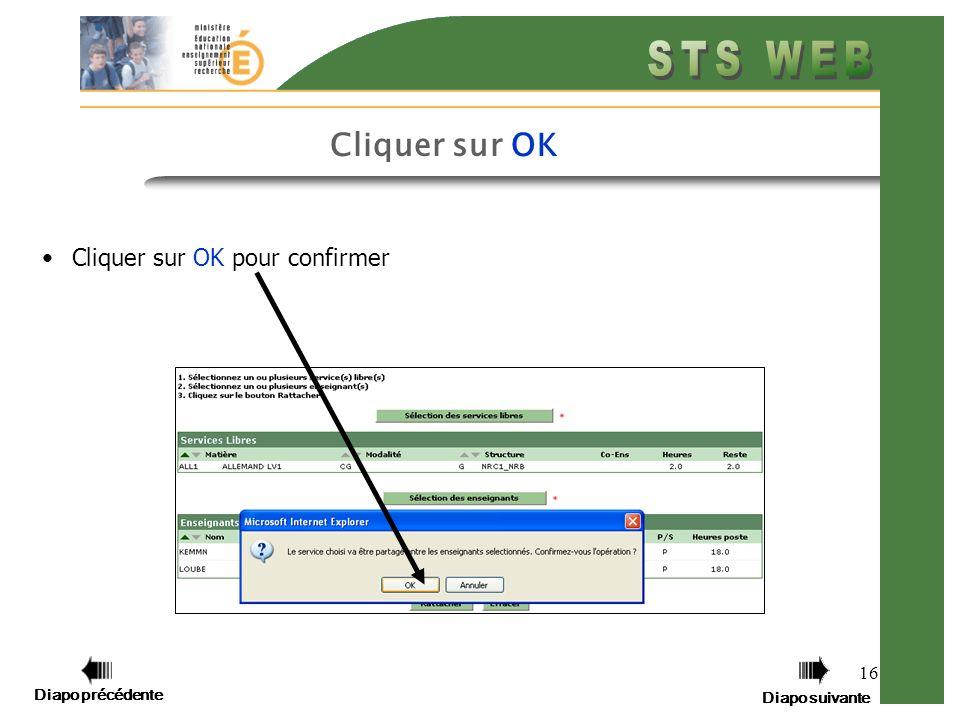 Diapo précédente Diapo suivante 16 Cliquer sur OK Cliquer sur OK pour confirmer Diapo précédente Diapo suivante