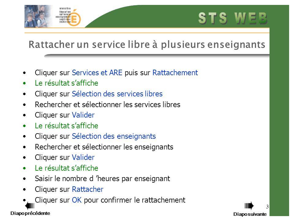 Diapo précédente Diapo suivante 3 Rattacher un service libre à plusieurs enseignants Cliquer sur Services et ARE puis sur Rattachement Le résultat saf