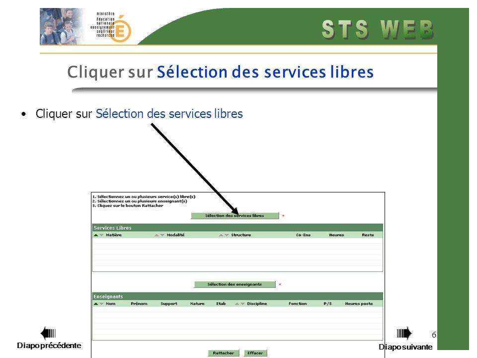 Diapo précédente Diapo suivante 6 Cliquer sur Sélection des services libres Diapo précédente Diapo suivante