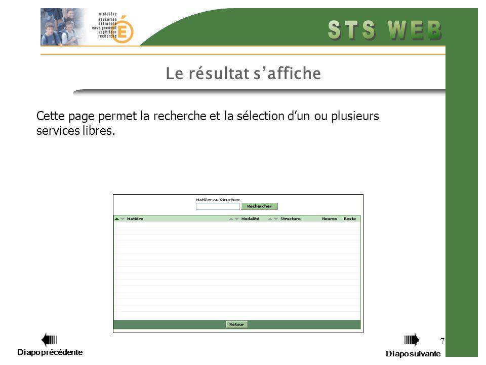 Diapo précédente Diapo suivante 7 Le résultat saffiche Cette page permet la recherche et la sélection dun ou plusieurs services libres.