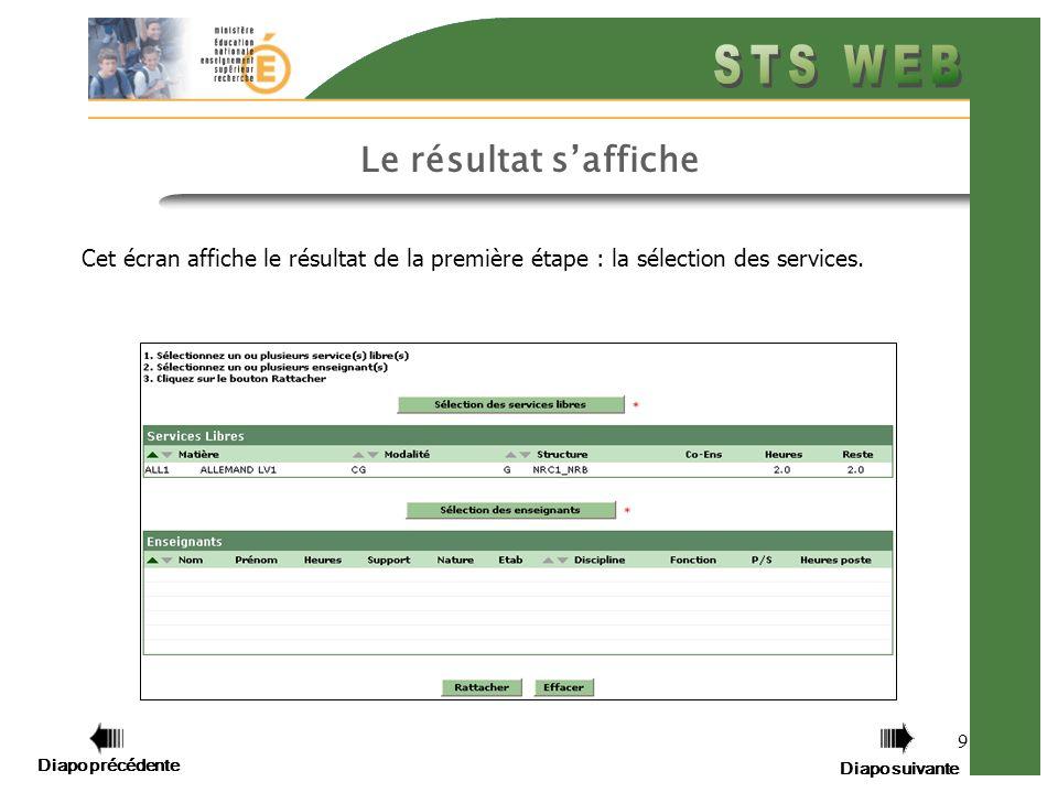 Diapo précédente Diapo suivante 9 Cet écran affiche le résultat de la première étape : la sélection des services.