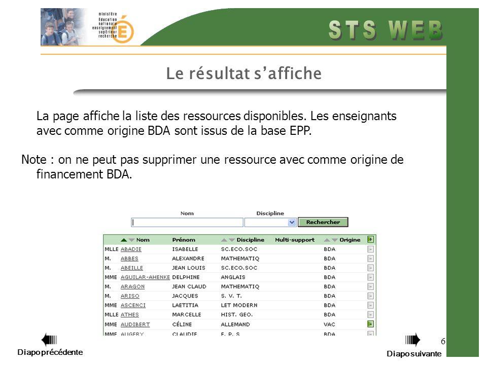 6 Le résultat saffiche La page affiche la liste des ressources disponibles. Les enseignants avec comme origine BDA sont issus de la base EPP. Note : o
