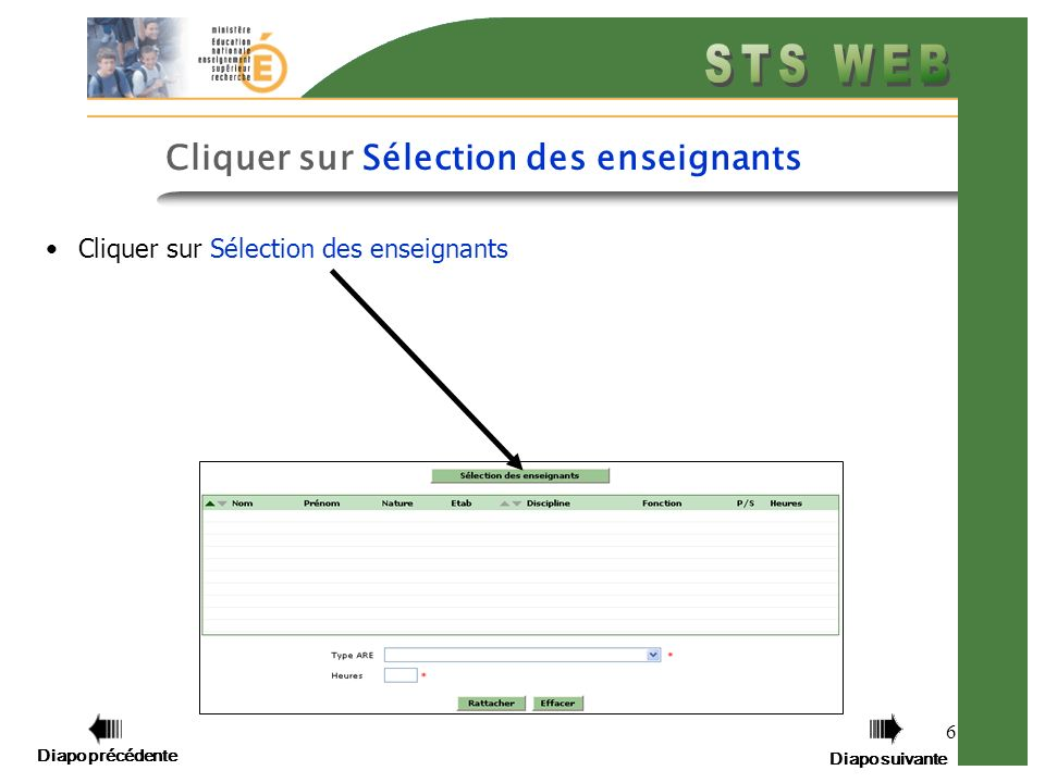 Diapo précédente Diapo suivante 6 Cliquer sur Sélection des enseignants Diapo précédente Diapo suivante