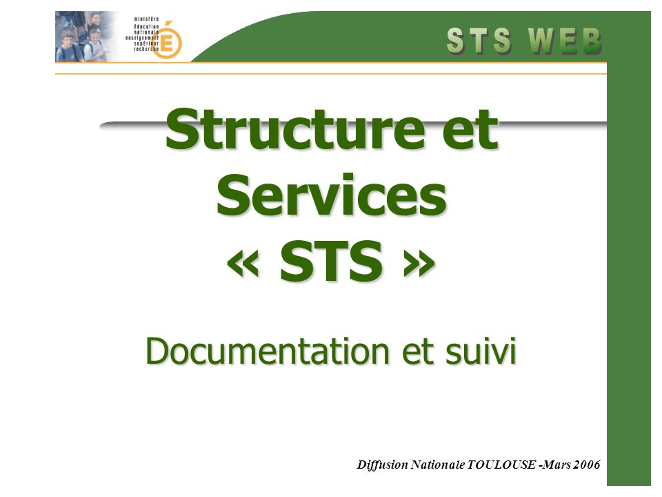 Diffusion Nationale TOULOUSE -Mars 2006 Structure et Services « STS » Documentation et suivi