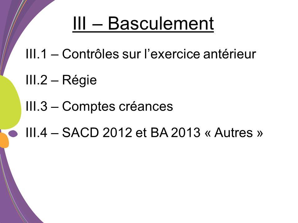 III.1 – Contrôles sur lexercice antérieur Basculement CBUD/CGENE: Liste des contrôles effectués sur la base de lexercice antérieur :