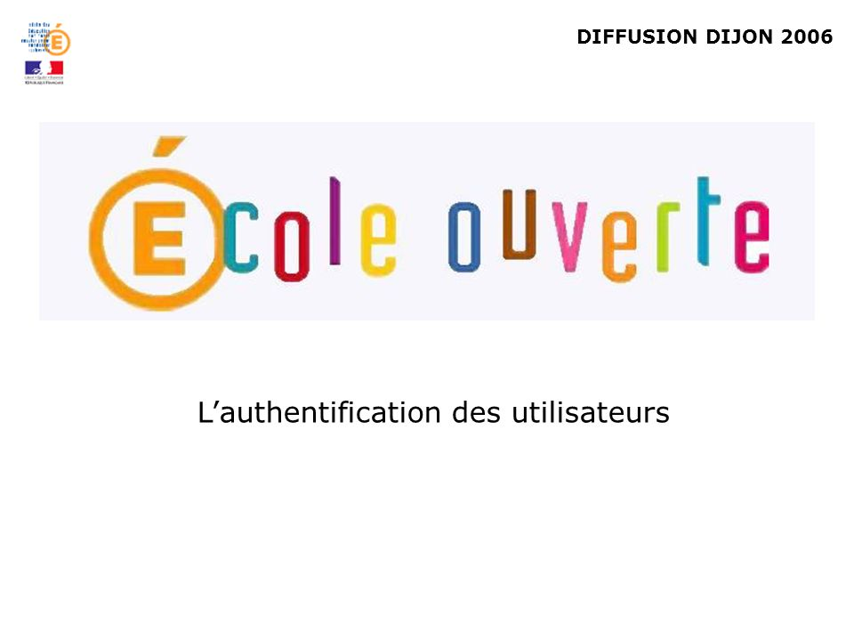DIFFUSION DIJON 2006 Lauthentification des utilisateurs