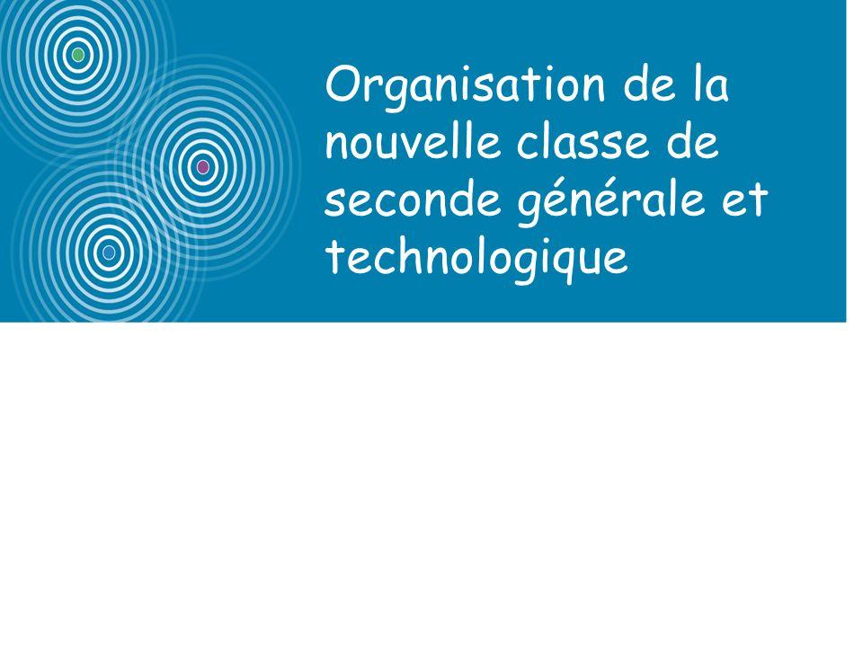 7 Organisation de la nouvelle classe de seconde générale et technologique