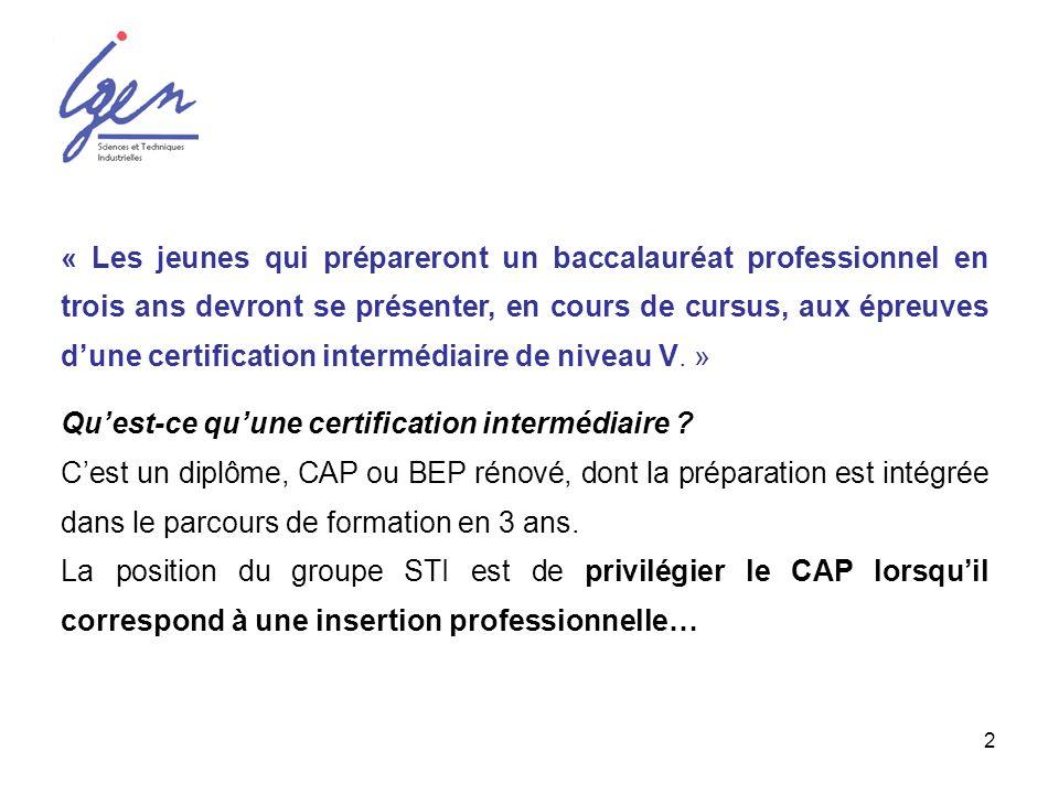 3 Lobtention de la certification intermédiaire, sera-t-elle obligatoire pour se présenter au baccalauréat professionnel .