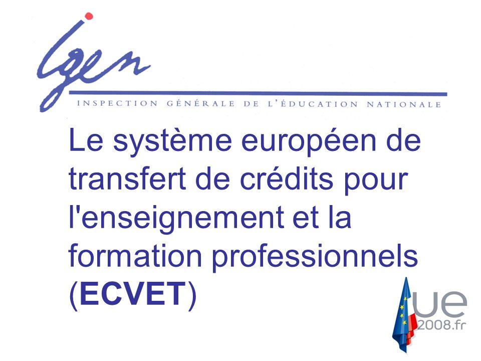 Le système européen de transfert de crédits pour l enseignement et la formation professionnels (ECVET)