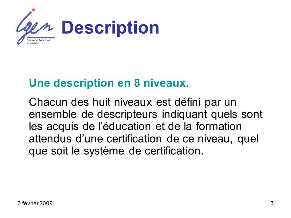 3 février 20093 Description Une description en 8 niveaux.