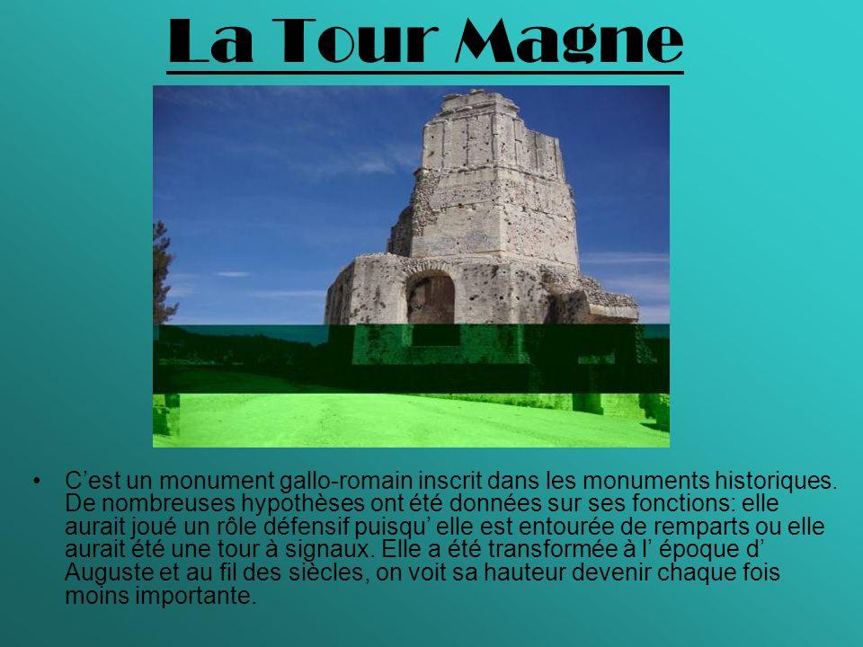 La Tour Magne Cest un monument gallo-romain inscrit dans les monuments historiques. De nombreuses hypothèses ont été données sur ses fonctions: elle a