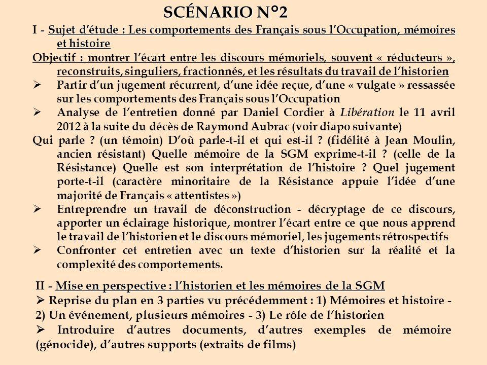 SCÉNARIO N°2 - Sujet détude : Les comportements des Français sous lOccupation, mémoires et histoire I - Sujet détude : Les comportements des Français