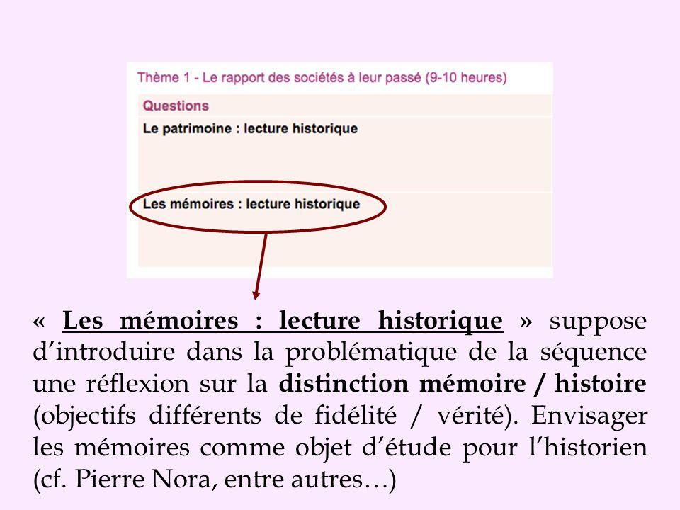 « Les mémoires : lecture historique » suppose dintroduire dans la problématique de la séquence une réflexion sur la distinction mémoire / histoire (objectifs différents de fidélité / vérité).