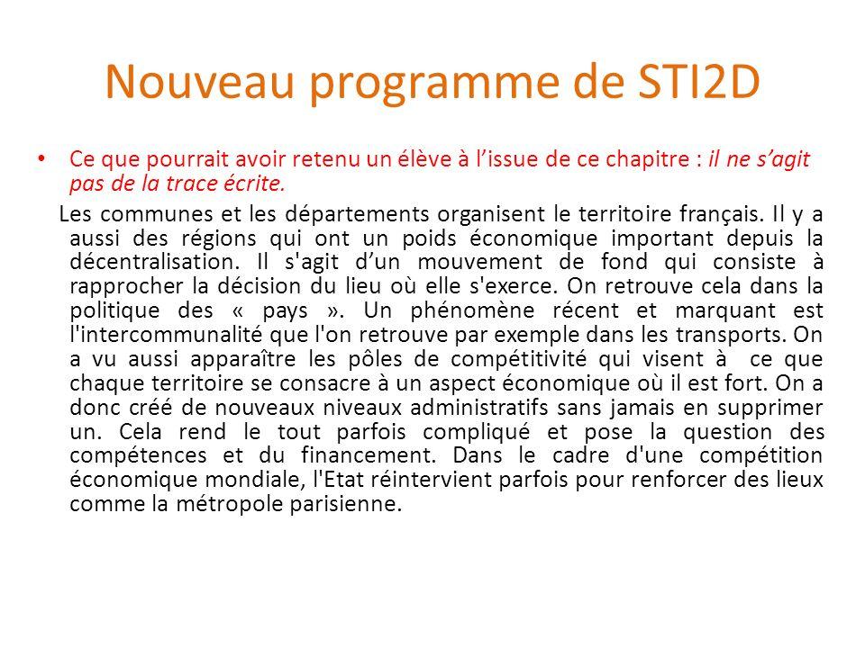 Nouveau programme de STI2D Ce que pourrait avoir retenu un élève à lissue de ce chapitre : il ne sagit pas de la trace écrite. Les communes et les dép