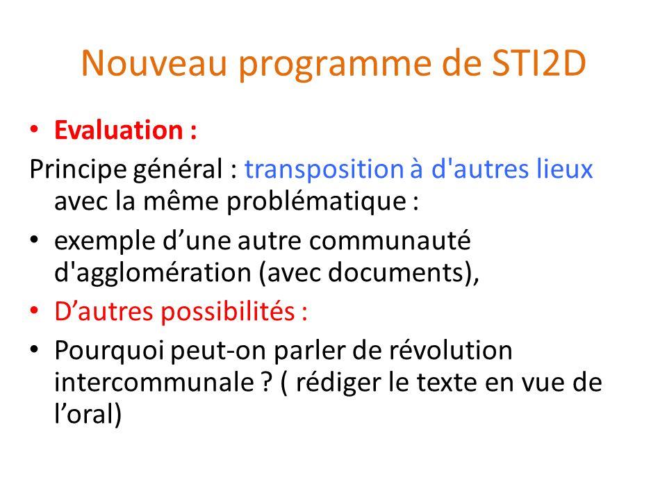 Nouveau programme de STI2D Evaluation : Principe général : transposition à d'autres lieux avec la même problématique : exemple dune autre communauté d