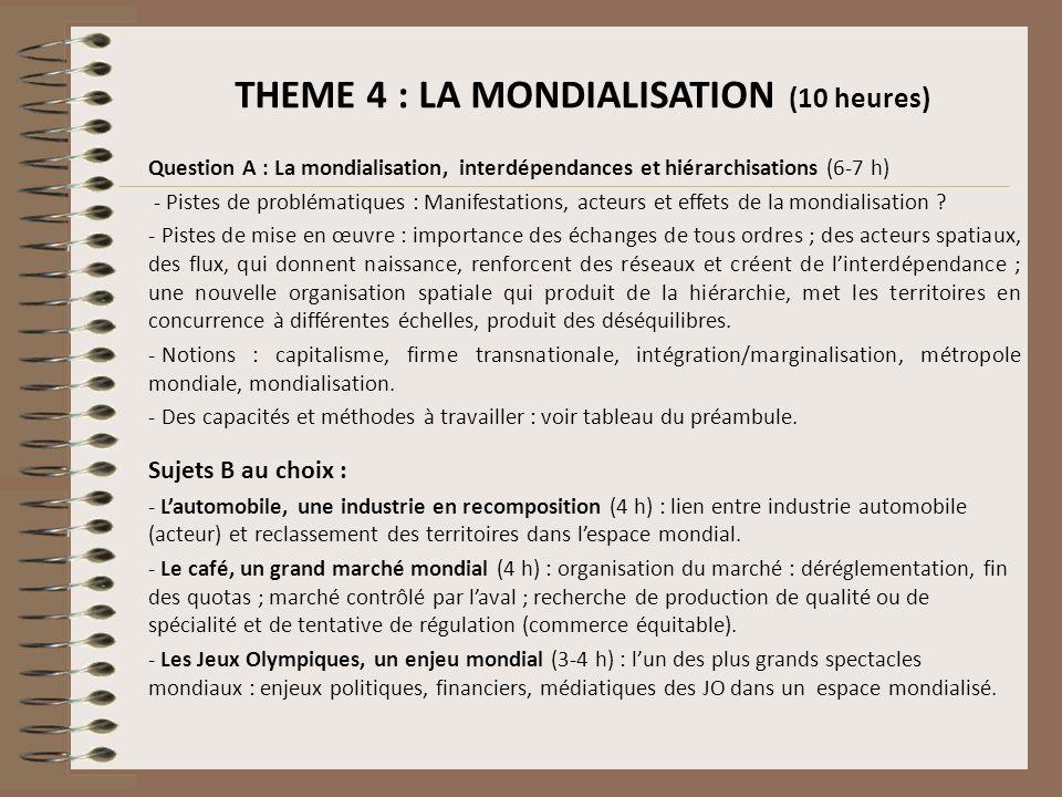 THEME 4 : LA MONDIALISATION (10 heures) Question A : La mondialisation, interdépendances et hiérarchisations (6-7 h) - Pistes de problématiques : Mani