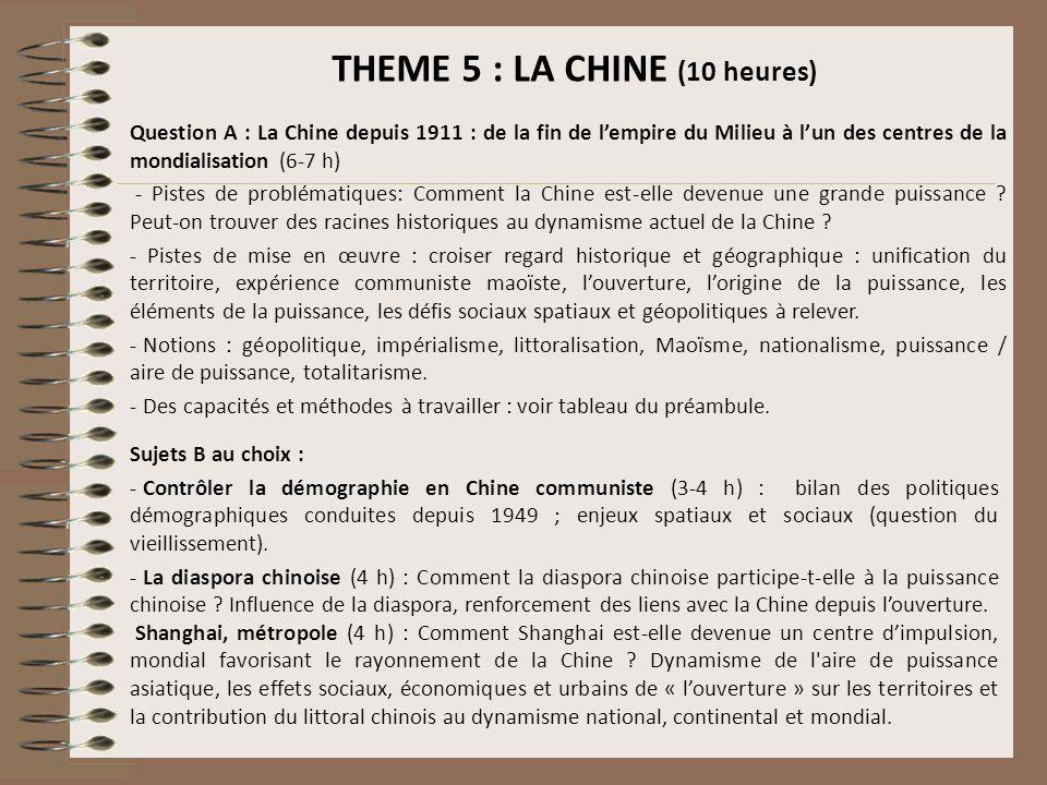 THEME 5 : LA CHINE (10 heures) Question A : La Chine depuis 1911 : de la fin de lempire du Milieu à lun des centres de la mondialisation (6-7 h) - Pis