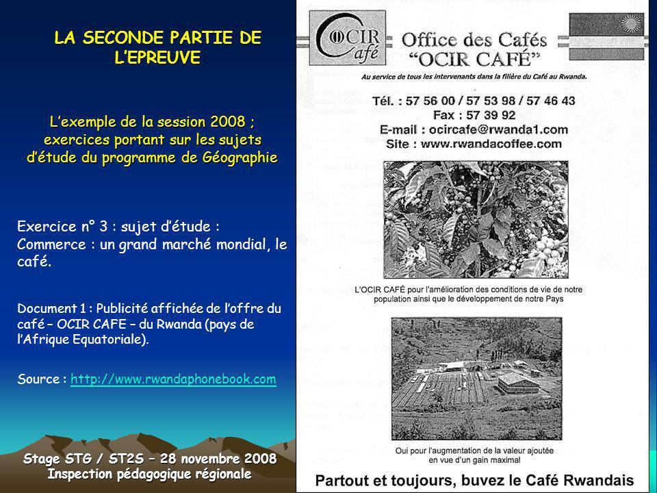 LA SECONDE PARTIE DE LEPREUVE Lexemple de la session 2008 ; exercices portant sur les sujets détude du programme de Géographie Exercice n° 3 : sujet d