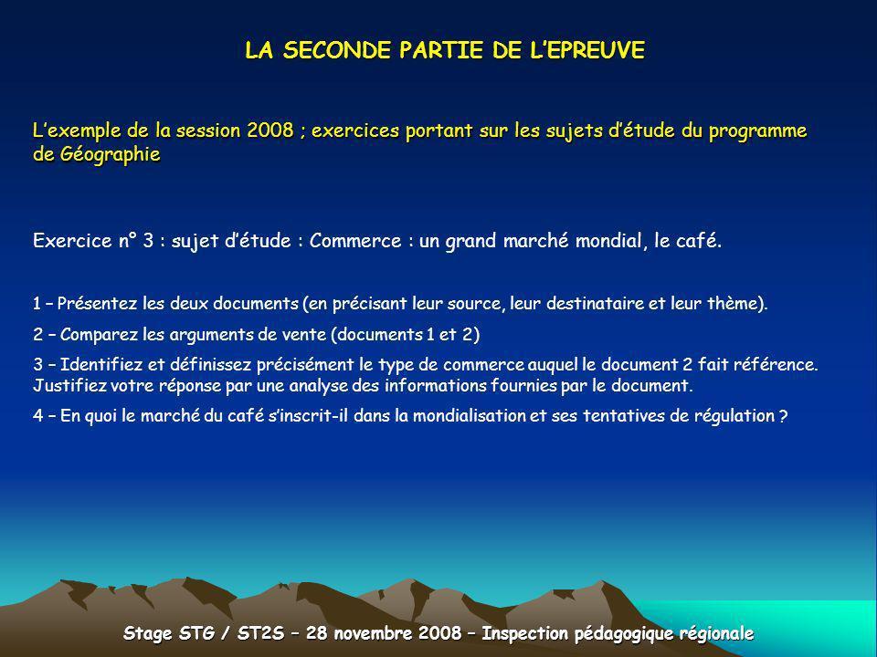 Stage STG / ST2S – 28 novembre 2008 – Inspection pédagogique régionale LA SECONDE PARTIE DE LEPREUVE Lexemple de la session 2008 ; exercices portant s