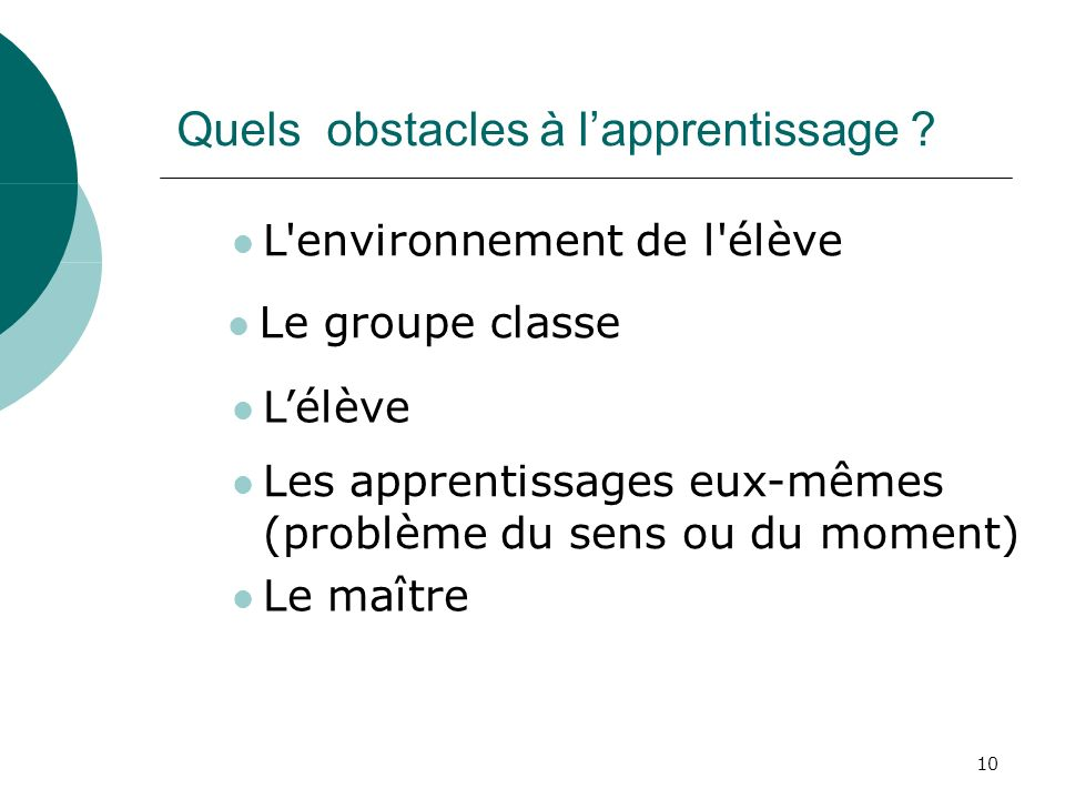 10 Quels obstacles à lapprentissage .