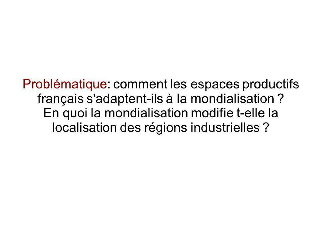 Problématique: comment les espaces productifs français s adaptent-ils à la mondialisation .