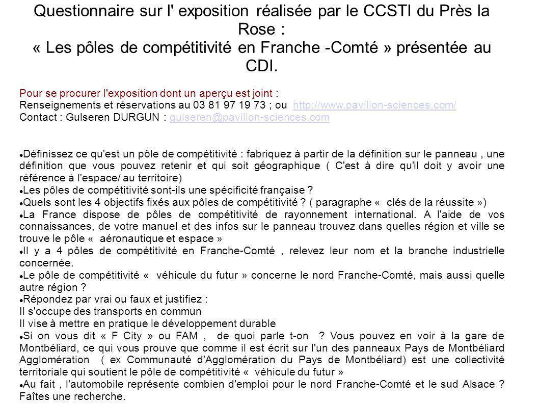 Questionnaire sur l exposition réalisée par le CCSTI du Près la Rose : « Les pôles de compétitivité en Franche -Comté » présentée au CDI.