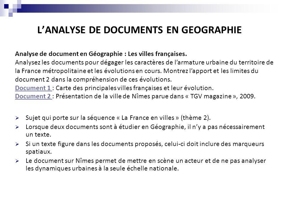 LANALYSE DE DOCUMENTS EN GEOGRAPHIE Sujet qui porte sur la séquence « La France en villes » (thème 2). Lorsque deux documents sont à étudier en Géogra