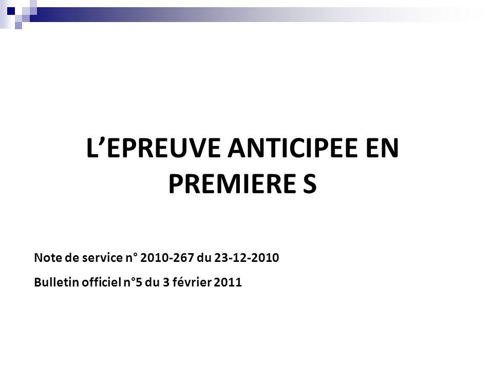 LEPREUVE ANTICIPEE EN PREMIERE S Note de service n° 2010-267 du 23-12-2010 Bulletin officiel n°5 du 3 février 2011