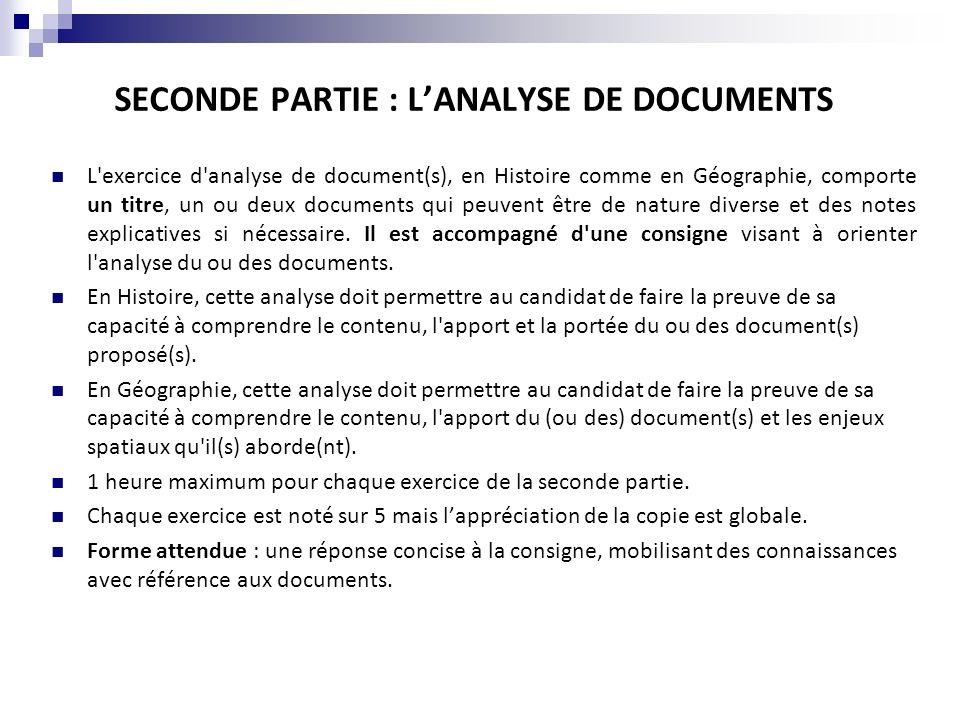 SECONDE PARTIE : LANALYSE DE DOCUMENTS L'exercice d'analyse de document(s), en Histoire comme en Géographie, comporte un titre, un ou deux documents q