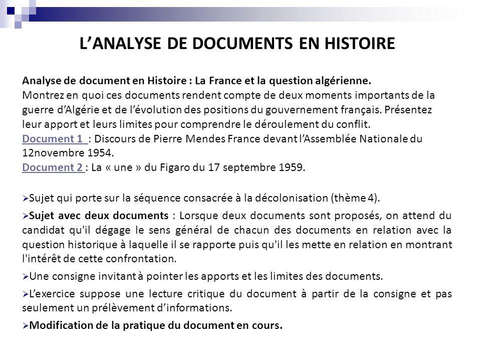 LANALYSE DE DOCUMENTS EN HISTOIRE Analyse de document en Histoire : La France et la question algérienne. Montrez en quoi ces documents rendent compte