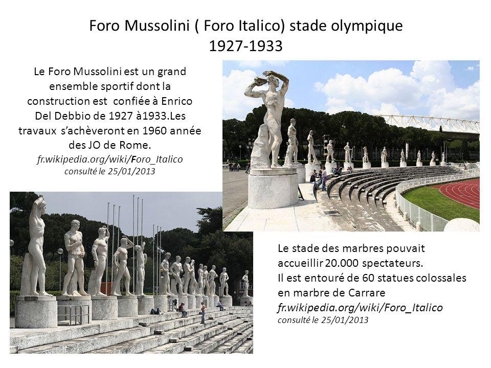 Foro Mussolini ( Foro Italico) stade olympique 1927-1933 Le Foro Mussolini est un grand ensemble sportif dont la construction est confiée à Enrico Del