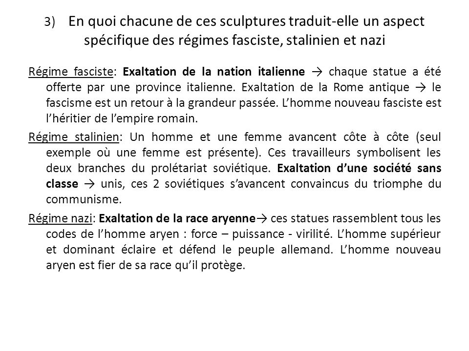 3) En quoi chacune de ces sculptures traduit-elle un aspect spécifique des régimes fasciste, stalinien et nazi Régime fasciste: Exaltation de la natio