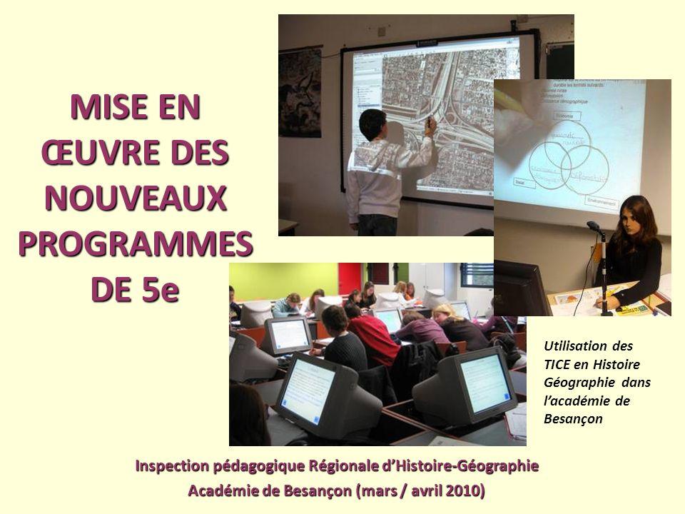 MISE EN ŒUVRE DES NOUVEAUX PROGRAMMES DE 5e Inspection pédagogique Régionale dHistoire-Géographie Académie de Besançon (mars / avril 2010) Utilisation