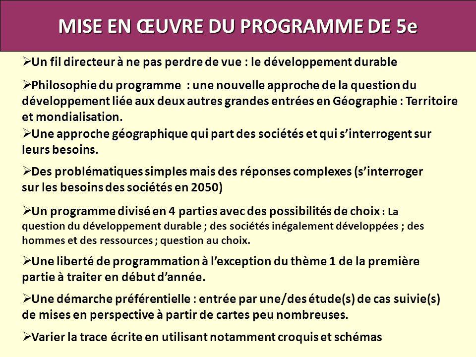 MISE EN ŒUVRE DU PROGRAMME DE 5e Un fil directeur à ne pas perdre de vue : le développement durable Un fil directeur à ne pas perdre de vue : le dével