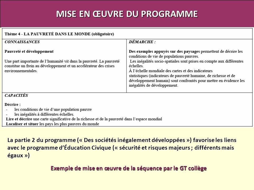 MISE EN ŒUVRE DU PROGRAMME La partie 2 du programme (« Des sociétés inégalement développées ») favorise les liens avec le programme dÉducation Civique