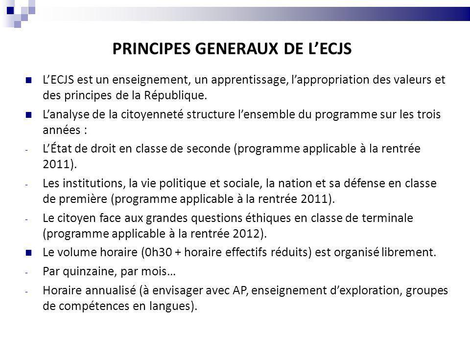 PRINCIPES GENERAUX DE LECJS LECJS est un enseignement, un apprentissage, lappropriation des valeurs et des principes de la République. Lanalyse de la