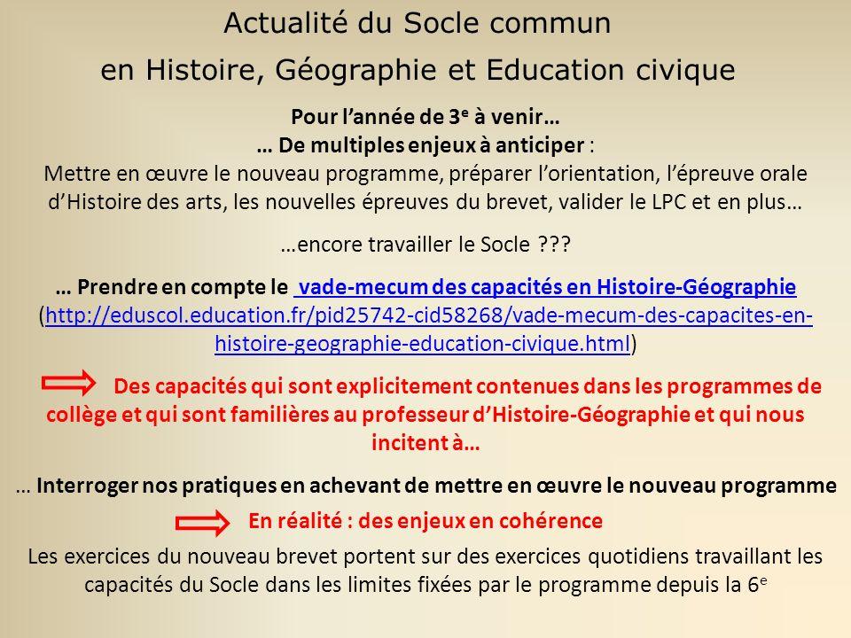 Présentation des nouveaux programmes de 3 e Actualité du Socle commun en Histoire, Géographie et Education civique En 2009… Comment évaluer objectivement les compétences des élèves dans le cadre du Socle .