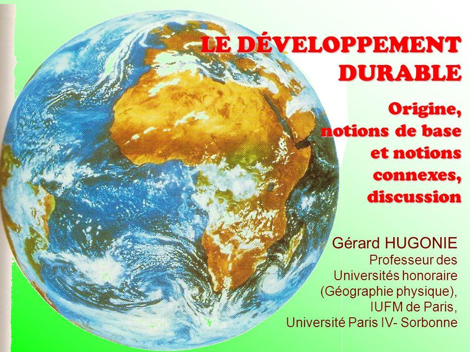 LE DÉVELOPPEMENT DURABLE Critique de la notion ¤ Le développement inclut la croissance économique ¤ Peut-on soutenir lidée dune croissance généralisée sur des décennies encore .