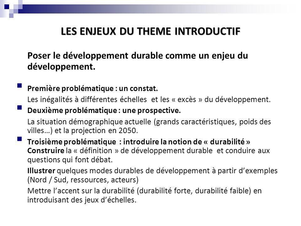 Poser le développement durable comme un enjeu du développement. Première problématique : un constat. Les inégalités à différentes échelles et les « ex