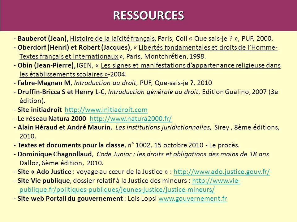 RESSOURCES - Bauberot (Jean), Histoire de la laïcité français, Paris, Coll « Que sais-je ? », PUF, 2000. - Oberdorf (Henri) et Robert (Jacques), « Lib