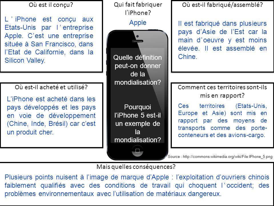 Quelle définition peut-on donner de la mondialisation? Pourquoi liPhone 5 est-il un exemple de la mondialisation? Où est-il fabriqué/assemblé? Qui fai