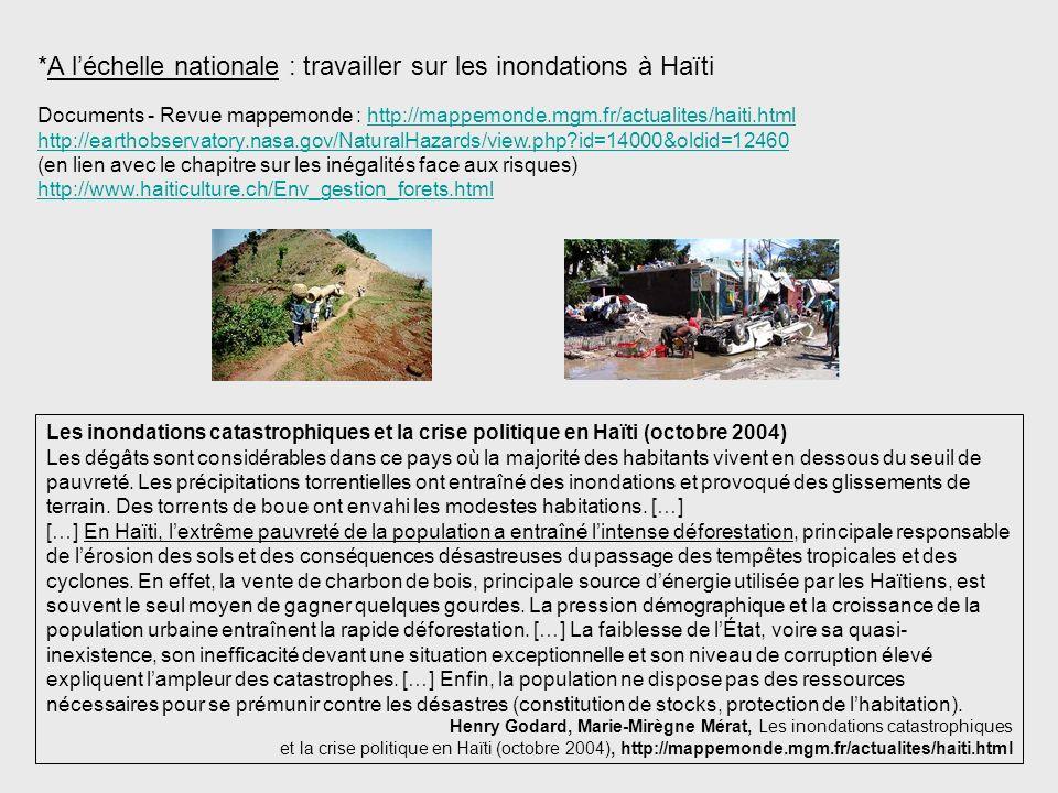 *A léchelle nationale : travailler sur les inondations à Haïti Documents - Revue mappemonde : http://mappemonde.mgm.fr/actualites/haiti.htmlhttp://map