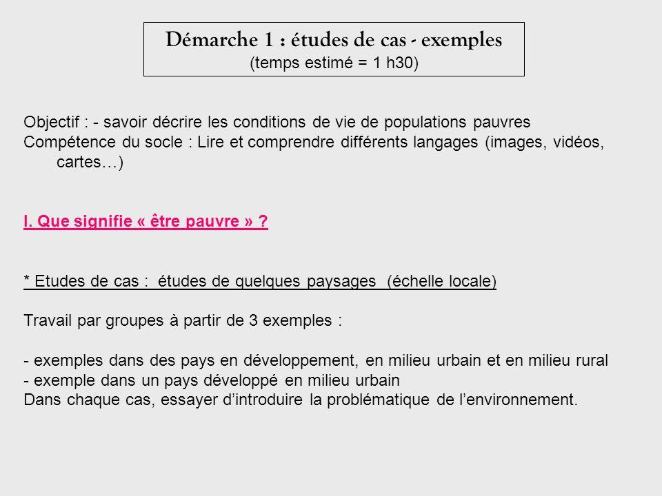 Objectif : - savoir décrire les conditions de vie de populations pauvres Compétence du socle : Lire et comprendre différents langages (images, vidéos,