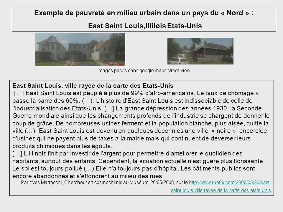 Exemple de pauvreté en milieu urbain dans un pays du « Nord » : East Saint Louis,Illilois Etats-Unis Images prises dans google maps street view East S