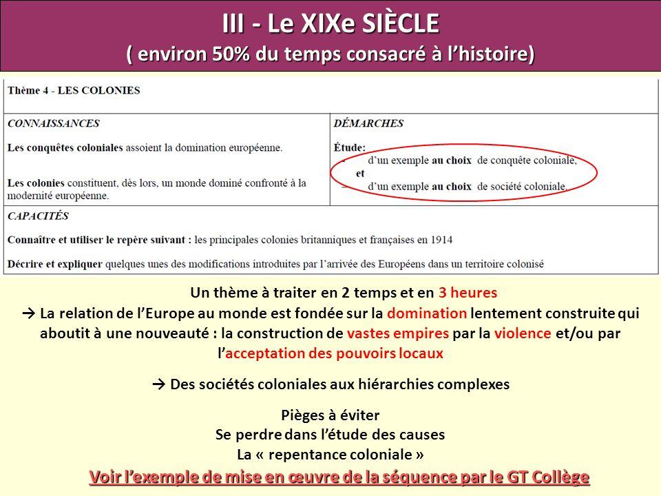 III - Le XIXe SIÈCLE ( environ 50% du temps consacré à lhistoire) Un thème à traiter en 2 temps et en 3 heures La relation de lEurope au monde est fon