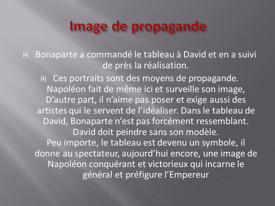 Bonaparte a commandé le tableau à David et en a suivi de près la réalisation.
