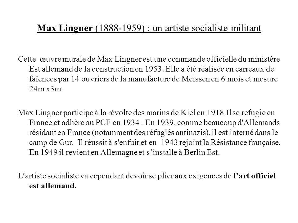 Max Lingner (1888-1959) : un artiste socialiste militant Cette œuvre murale de Max Lingner est une commande officielle du ministère Est allemand de la