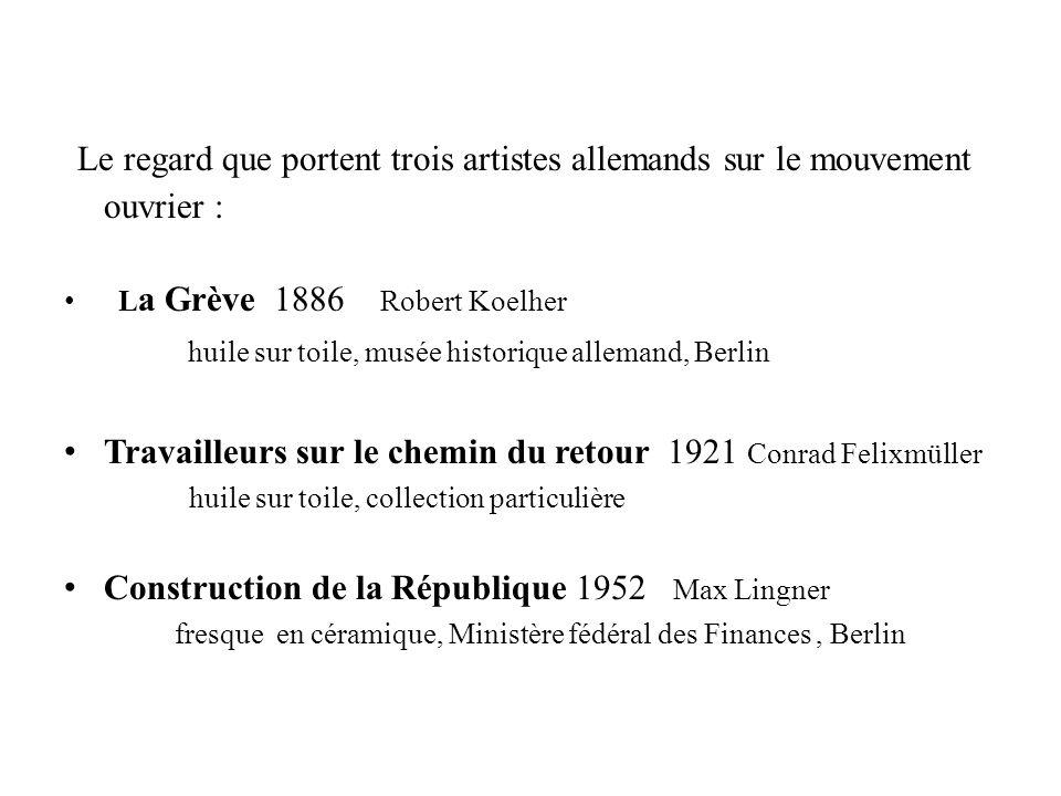 En quoi ces trois œuvres dart traduisent-elles les revendications du mouvement ouvrier allemand de 1875 à nos jours?