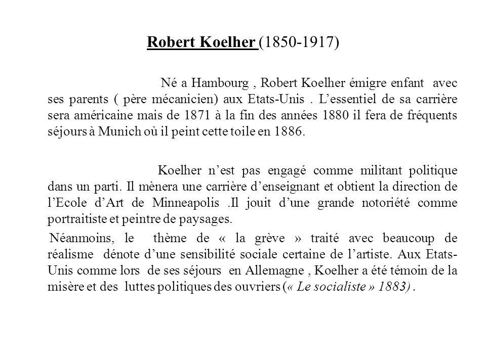 Robert Koelher (1850-1917) Né a Hambourg, Robert Koelher émigre enfant avec ses parents ( père mécanicien) aux Etats-Unis. Lessentiel de sa carrière s