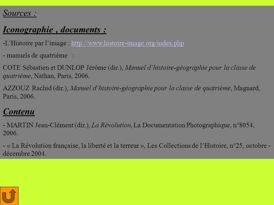 Sources : Iconographie, documents : -LHistoire par limage : http://www.histoire-image.org/index.phphttp://www.histoire-image.org/index.php - manuels d